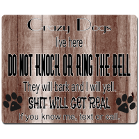 """Aluminum """"Crazy Dogs Live Here"""" Sign"""